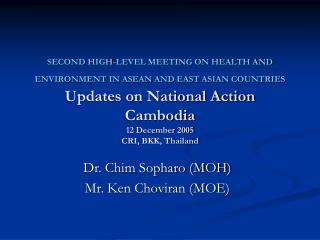 Dr. Chim Sopharo (MOH) Mr. Ken Choviran (MOE)