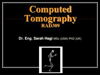Computed Tomography  RAD309