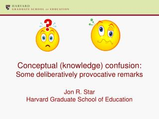 Conceptual (knowledge) confusion:  Some deliberatively provocative remarks