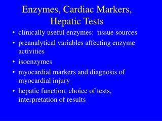 Enzymes, Cardiac Markers, Hepatic Tests