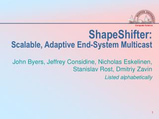 ShapeShifter:  Scalable, Adaptive End-System Multicast