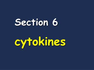 Section 6 cytokines