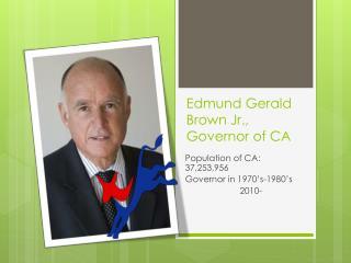 Edmund Gerald Brown Jr., Governor of CA
