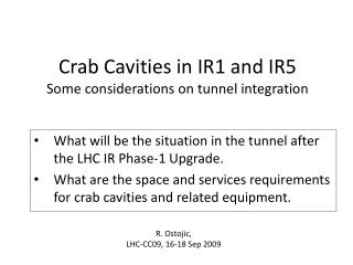 Crab Cavities in IR1 and IR5 Some considerations on tunnel integration