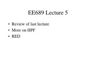 EE689 Lecture 5
