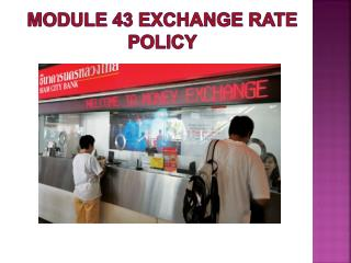 Module 43 Exchange Rate Policy