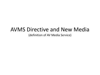 AVMS Directive and New Media (definition of AV Media Service)