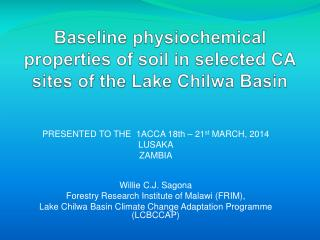 Baseline physiochemical properties of soil in selected CA sites of the Lake  Chilwa  Basin