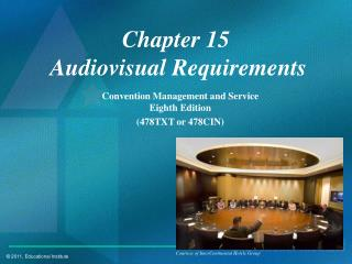 Chapter 15  Audiovisual Requirements