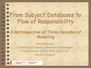 From Subject Databases to Flow of Responsibility A Retrospective of Three Decades of Modelling