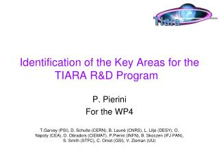 Identification  of the Key Areas for the TIARA R&D Program