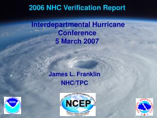 2006 NHC Verification Report Interdepartmental Hurricane Conference 5 March 2007