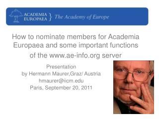 Presentation by Hermann Maurer,Graz/ Austria hmaurer@iicm Paris, September 20, 2011