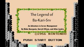 The Legend of Ba-Kari- Srv
