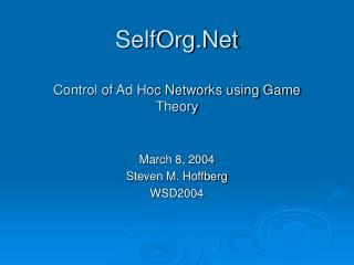 SelfOrg.Net Control of Ad Hoc Networks using Game Theory