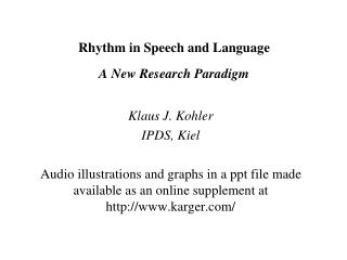 Rhythm in Speech and Language A New Research Paradigm