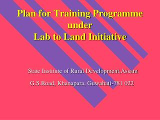 Plan for Training Programme under  Lab to Land Initiative