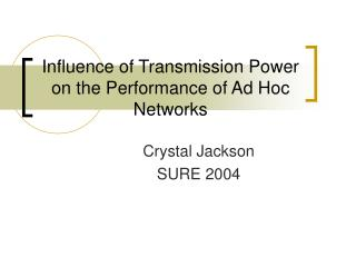 Influence of Transmission Power on the Performance of Ad Hoc Networks