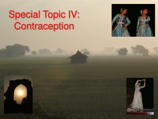 Special Topic IV: Contraception