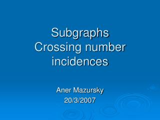 Subgraphs  Crossing number incidences