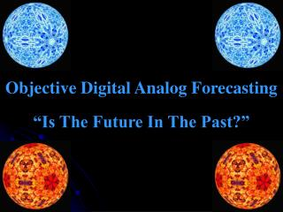 Objective Digital Analog Forecasting �Is The Future In The Past?�