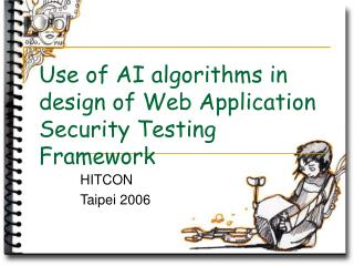 Use of AI algorithms in design of Web Application Security Testing Framework