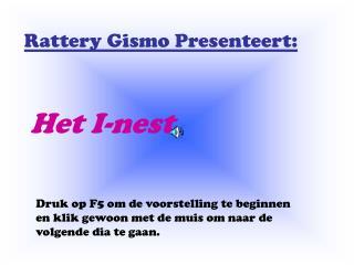 Rattery Gismo Presenteert:
