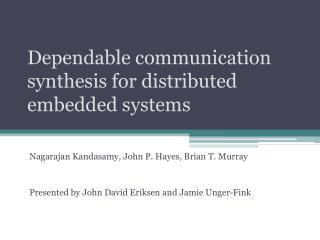 Dependable communication synthesis for distributed embedded systems