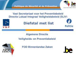 Vast Secretariaat voor het Preventiebeleid Directie Lokaal Integraal Veiligheidsbeleid (SLIV)