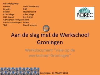 Aan de slag met de Werkschool Groningen