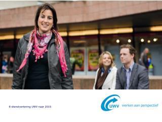 E-dienstverlening UWV naar 2015