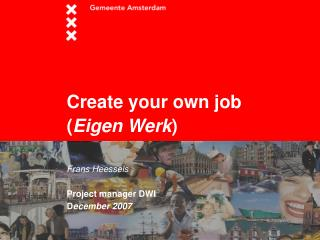 Create your own job ( Eigen Werk )