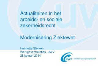 Actualiteiten in het arbeids- en sociale zekerheidsrecht  Modernisering Ziektewet