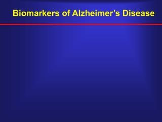 Biomarkers of Alzheimer's Disease