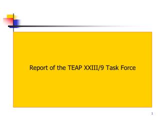 Report of the TEAP XXIII/9 Task Force