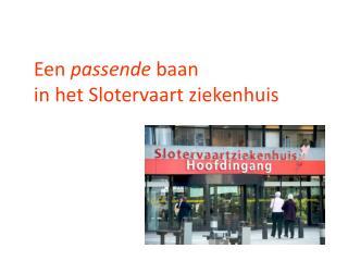 Een  passende  baan  in het Slotervaart ziekenhuis