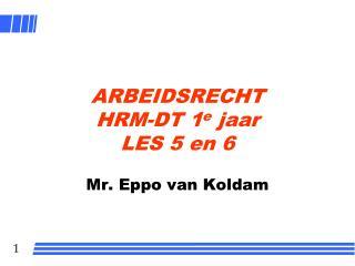 ARBEIDSRECHT HRM-DT 1 e  jaar LES 5 en 6