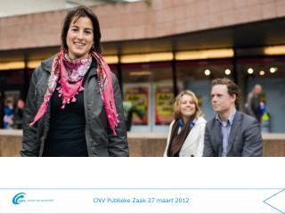 CNV Publieke Zaak 27 maart 2012