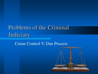Problems of the Criminal Judiciary