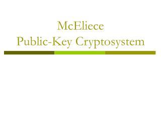McEliece  Public-Key Cryptosystem
