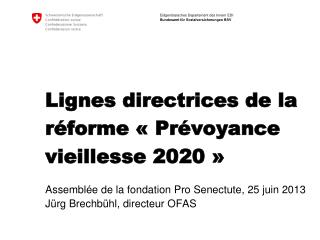 Lignes directrices de la réforme « Prévoyance vieillesse 2020 »