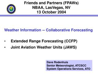Weather Information -- Collaborative Forecasting Extended Range Forecasting (CCFP)