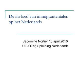 De invloed van immigrantentalen op het Nederlands