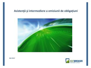Asistenţă şi intermediere a emisiunii de obligaţiuni