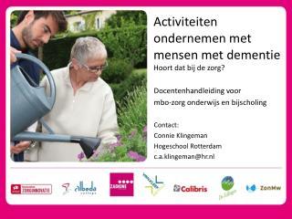 Activiteiten ondernemen met mensen met dementie Hoort dat bij de zorg?