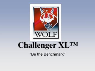 Challenger XL ™