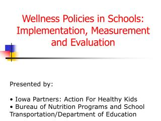 Wellness Policies in Schools: Implementation, Measurement and Evaluation
