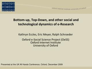 Bottom-up, Top-Down, and other social and technological dynamics of e-Research