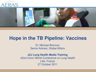 Hope in the TB Pipeline: Vaccines