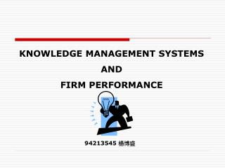 KNOWLEDGE MANAGEMENT SYSTEMS AND  FIRM PERFORMANCE
